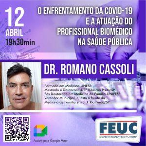 """No dia 12 de abril, o curso de BIOMEDICINA da FEUC promove a palestra """"O enfrentamento da COVID-19 e a atuação do profissional BIOMÉDICO na saúde pública"""" ministrada pelo Dr. Romano Cassoli."""